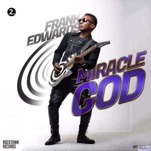 Frank Edwards - Miracle God